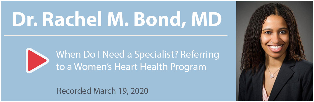 "Dr. Rachel Bond with intro text for video titled, ""When Do I Need a Specialist? Referring to a Women's Heart Health Program"""